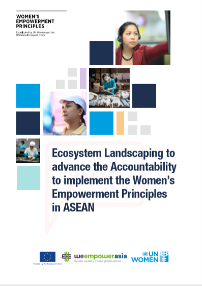 Ecosystem Landscaping to advance the Accountability to implement the Women's Empowerment Principles in ASEAN