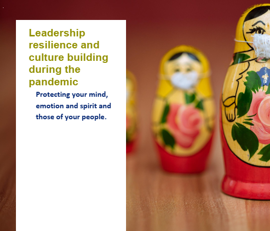 Leadership resilience and culture building during the pandemic